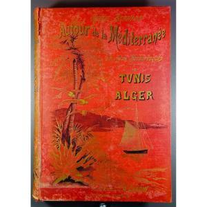 BERNARD - Autour de la Méditerranée. Les côtes barbaresques. Cartonnage d'éditeur. 1910.