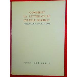 Blanchot - Comment La Littérature Est-elle Possible?. Chez José Corti, 1942. Édition Originale