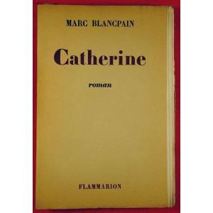 Blancpain - Catherine. Flammarion, 1946. Édition Originale.