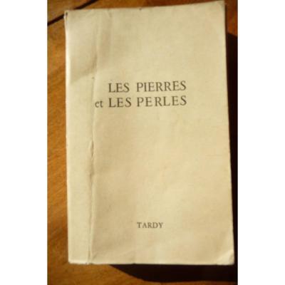 Tardy: Les Pierres Et Les Perles. 1965. Et Le Bijoutier à l'établi 2eme édition.
