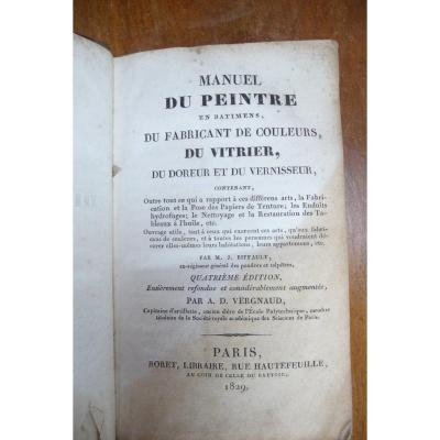 Vergnaud: Manual Of The Painter, Of The Manufacturer Of Colors Of The Glazier Gilder And Varnisher 1829.