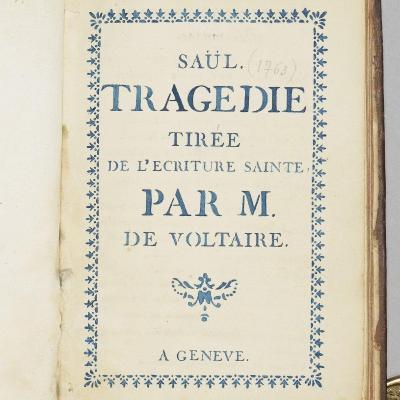 [MANUSCRIT] Saül. Tragédie tirée de l'écriture sainte par M. de Voltaire