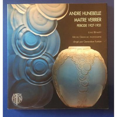 André Hunebelle Master Glassmaker Period 1927-1931 Catalog By Louis Benazet