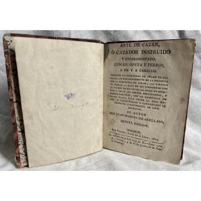 Arte De Cazar O Cazador Instruido Manuel De Arellano 1807 Rare Livre De Chasse Espagnol