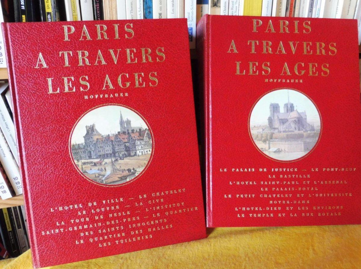«Paris à Travers Les âges»  En Deux Volumes - Fedor Hoffbauer - 1978-photo-5