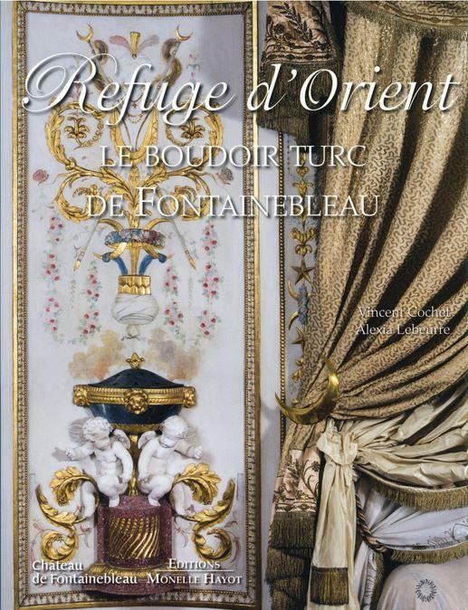 Refuge d'orient: Le boudoir Turc de Fontainebleau