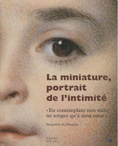La miniature : portrait de l'intimité