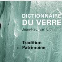 Dictionnaire du Verre, tradition et patrimoine