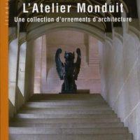 L'atelier Monduit ; une collection d'ornements d'architecture