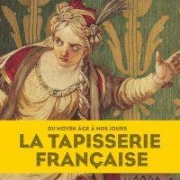 La Tapisserie Française - Du Moyen Age À Nos Jours