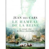 Le Hameau de la Reine Le monde rêvé de Marie-Antoinette
