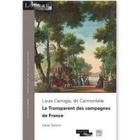 Louis Carrogis (1717-1806), dit Carmontelle: Le Transparent des campagnes de France