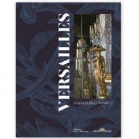 Versailles ; splendeurs et intimité