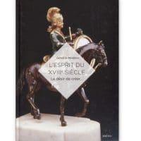 L'esprit du XVIIIe siècle - Le désir de créer...