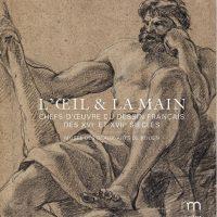 L'oeil et la main - dessins français des XVI et XVIIe siècles du musée des beaux arts de Rouen