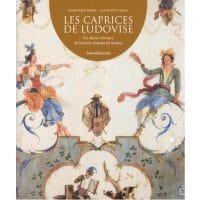 Les caprices de Ludovise. Un décor retrouvé de l'ancien château de Sceaux